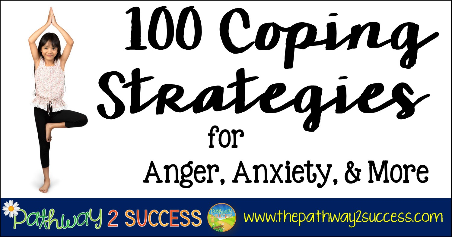 100 Coping Strategies for Anger, Anxiety, and More - The ...